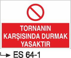 Torna-Planya-Freze-Cnc İkaz Levhaları - Tornanın Karşısında Durmak Yasaktır Es 64-1