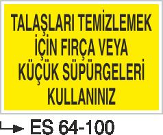 Torna-Planya-Freze-Cnc İkaz Levhaları - Talaşları Temizlemek İçin fırça veya Küçük Süpürgeleri Kullanınız ES 64-100
