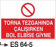 Torna-Planya-Freze-Cnc İkaz Levhaları - Torna Tezgahında Çalışırken Bol Elbise Giyme Es 64-5