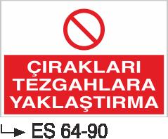 Torna-Planya-Freze-Cnc İkaz Levhaları - Çırakları Tezgaha Yaklaştırma Es 64-90