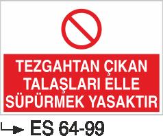 Torna-Planya-Freze-Cnc İkaz Levhaları - Tezgahtan Çıkan Talaşları elle süpürmek Yasaktır Es 64-99