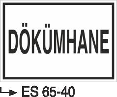 Ocak-Haddehane-Döküm İkaz Levhaları - Dökümhane Es 65-40