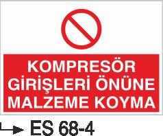 Kompresör Uyarı Levhaları - Kompresör Girişleri Önüne Malzeme Koyma ES 68-4