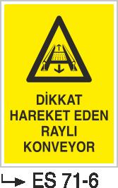 İşyeri Uyarı İkaz Levhaları - Dikkat Hareketli Konveyör Es 71-6