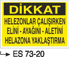 Makina Uyarı ve Bilgilendirme Levhaları - Dikkat Helezonlar Çalışırken Elini-Ayağını- Aletini Helezona Yaklaştırma ES 73-20