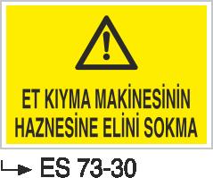 Makina Uyarı ve Bilgilendirme Levhaları - Et Kıyma Makinasının Haznesine Elini Sokma ES 73-30