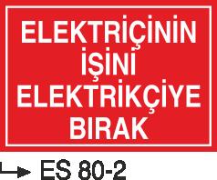 Elektrik Uyarı Levhaları - Elektrikçinin İşini Elektrikçiye Bırak Es 80-2
