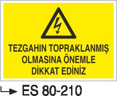 Elektrik Uyarı Levhaları - Tezgahın Topraklanmış Olmasına Önemle Dikkat Ediniz Es 80-210