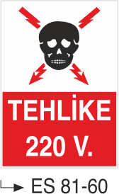 Voltaj Uyarı Levhaları - Tehlike 220 V. Es 81-60