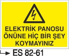 Elektrik Pano Levhaları - Elektrik Panosu Önüne Hiç Bir Şey Koyamayınız Es 82-61