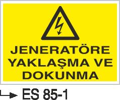 Jeneratör Uyarı Levhaları - Jeneratöre Yaklaşma Ve Dokunma Es 85-1