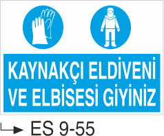 İş Elbise ve Kıyafeti Levhaları - Kaynakçı Eldiveni ve Elbisesi Giyiniz Es 9-55