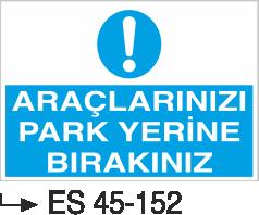 Park Levhaları - Araçlarınızı Park Yerine Bırakınız Es 45-152