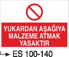 İnşaat Uyarı ve İkaz Levhaları - Yukarıdan Aşağı Malzeme Atmak Yasaktır Es 100-140