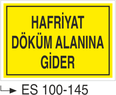 İnşaat Uyarı ve İkaz Levhaları - Hafriyat Döküm alanına Gider Es 140-145
