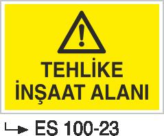 İnşaat Uyarı ve İkaz Levhaları - Tehlike İnşaat Alanı Es 100-23