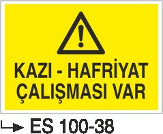 İnşaat Uyarı ve İkaz Levhaları - Kazı-Hafriyat Çalışması Var Es 100-38