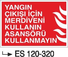 Fotolümenli Uyarı Levhaları - Yangın Çıkışı İçin Merdiveni Kullanın Asönsörü Kullanmayın Es 120-320