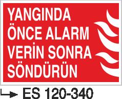 Fotolümenli Uyarı Levhaları - Yangında Önce Alarm Verin Sonra Söndürün Es 120-340