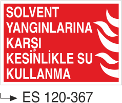 Fotolümenli Uyarı Levhaları - Solvent Yangınlarına Karşı Kesinlikle Su Kullanmayınız Es 120-367