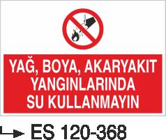 Fotolümenli Uyarı Levhaları - Yağ Boya Akaryakıt Yangınlarında Su Kullanmayınız Es 120-368
