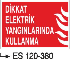 Fotolümenli Uyarı Levhaları - Dikkat Elektrik Yangınlarında Kullanma Es 120-380