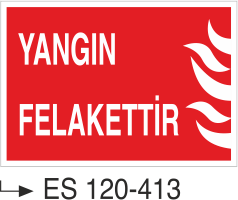 Fotolümenli Uyarı Levhaları - Yangın Felakettir Es 120-413