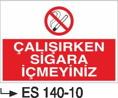 Sigara İkaz Uyarı Levhaları - Çalışırken Sigara İçmeyiniz Es 140-10