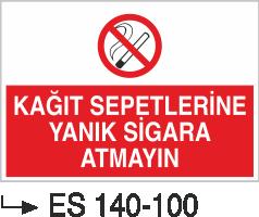 Sigara İkaz Uyarı Levhaları - Kağıt Sepetlerine Yanık Sigara Atmayınız Es 140-100
