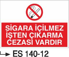 Sigara İkaz Uyarı Levhaları - Sigara İçilmez İşten Çıkarma Cezası Vardır Es 140-12