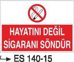 Sigara İkaz Uyarı Levhaları - Hayatını Değil Sigaranı Söndür Es 140-15