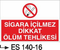Sigara İkaz Uyarı Levhaları - Sigara İçilmez Dikkat Ölüm Tehlikesi Es 140-16