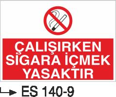 Sigara İkaz Uyarı Levhaları - Çalışırken Sigara İçmek Yasaktır Es 140-9