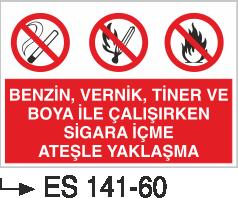 Ateş İkaz Levhaları - Benzin,Vernik,Tiner Ve Boya İle Çalışırken Ateşle Yaklaşma Es 141-60