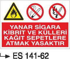 Ateş İkaz Levhaları - Tehlike Yanar Sigara Kibrit Ve Külleri Kağıt Sepetlere Atmak Yasaktır Es 141-62