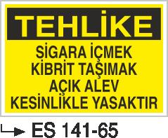 Ateş İkaz Levhaları - Tehlike Sigara İçmek Kibrit Taşımak Açık Alev Kesinlikle Yasaktır Es 141-65
