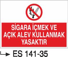 Ateş İkaz Levhaları - Sigara İçmek Açık Alev Kullanmak Yasaktır Es 141-35
