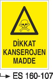Tehlikeli Madde İkaz Levhaları - Dikkat Kanserojen Madde Es 160-107