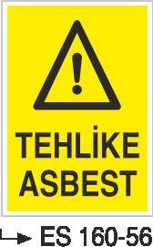 Tehlikeli Madde İkaz Levhaları - Tehlike Asbest Es 160-56