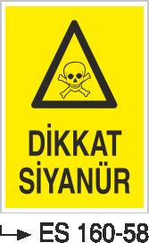 Tehlikeli Madde İkaz Levhaları - Dikkat Siyanür Es 160-58