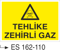 Doğalgaz ve Gaz Uyarı Levhaları - Tehlike Zehirli Gaz Es 162-110
