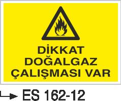 Doğalgaz ve Gaz Uyarı Levhaları - Dikkat Doğal Gaz Çalışması Var Es 162-12