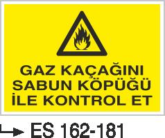 Doğalgaz ve Gaz Uyarı Levhaları - Gaz Kaçağını Sabun Köpüğü İle Kontrol Et Es 162-181