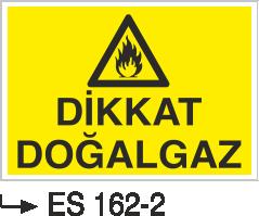 Doğalgaz ve Gaz Uyarı Levhaları - Dikkat Doğalgaz Es 162-2