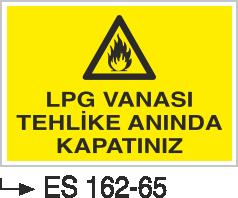 Doğalgaz ve Gaz Uyarı Levhaları - Dikkat Lpg Vanasını Tehlike Anında Kapatınız Es 162-65