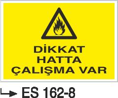 Doğalgaz ve Gaz Uyarı Levhaları - Dikkat Hatta Çalışma Var Es 162-8