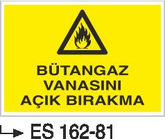 Doğalgaz ve Gaz Uyarı Levhaları - Bütan Gaz Vanasını Açık Bırakma Es 162-81