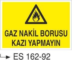 Doğalgaz ve Gaz Uyarı Levhaları - Gaz Nakil Borusu Kazı Yapmayın Es 162-92