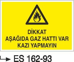 Doğalgaz ve Gaz Uyarı Levhaları - Dikkat Aşağıda Gaz Hattı Var Kazı Yapmayın Es 162-93