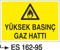 Doğalgaz ve Gaz Uyarı Levhaları - Yüksek Basınç Gaz Hattı Es 162-96